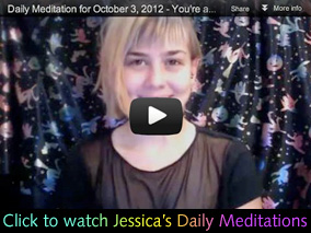 Watch Jessica's Daily Meditations