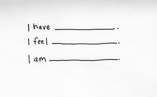 I have, I feel, I am by Kelly Cree